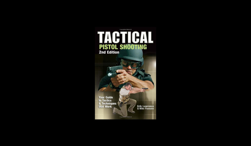Tactical-Pistol-Shooting--Your-Guide-to-Tactics-&-Techniques-that-Work-01