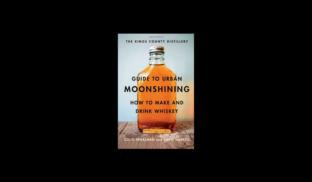 The Kings County Distillery Guide to Urban Moonshining | gifts for whiskey lovers