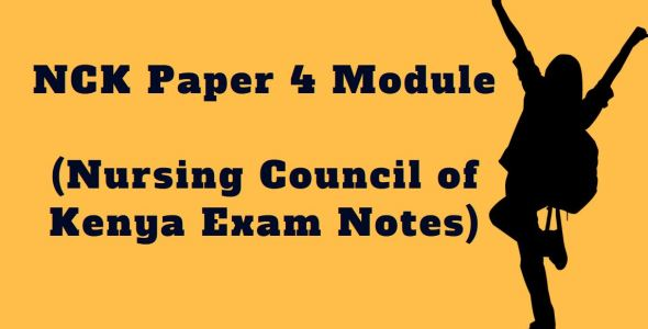 NCK Paper four Module , Nursing Council of Kenya Exam revision Notes