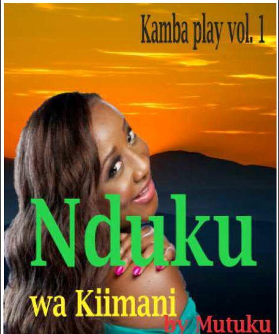 Nduku wa Kiimani (Kamba Play)