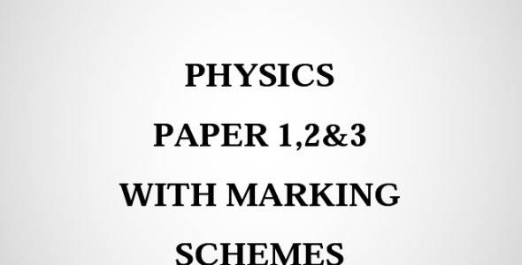 2020 Mock Physics Paper 1,2&3 Booklet (With Marking Schemes)