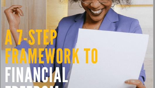 A 7 Step Framework Towards Financial Freedom