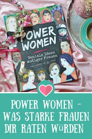Power Women - Was starke Frauen der Zeitgeschichte dir raten würden. Ein Buch für Mädchen ab 10 Jahren #girlpower #geschichte #emanzipation #rebelgirls #buchtipp #kinderbuch #buch #frauen