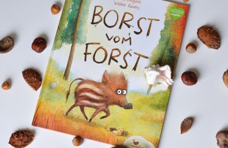 Mut & Neugierde: Borst vom Forst #Buch-Tipp