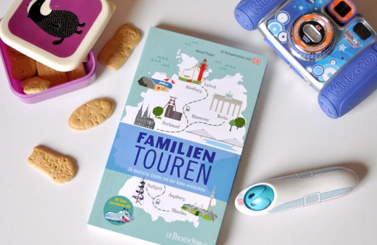 Familientouren - 16 deutsche Städte mit der Bahn entdecken