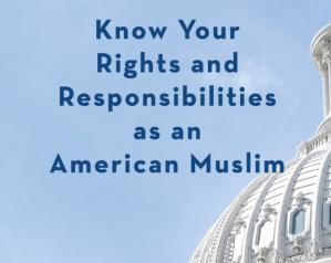 미국 무슬림으로서의 당신의 권리와 책임을 아십시오