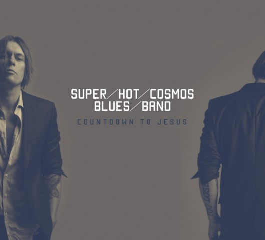 "Super Hot Cosmos Blues Band ""Countdown To Jesus"""