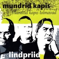 """Lindpriid """"Mundrid kapis tolmavad"""""""
