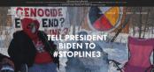 Poster saying Tell President Biden to Stop Line 3