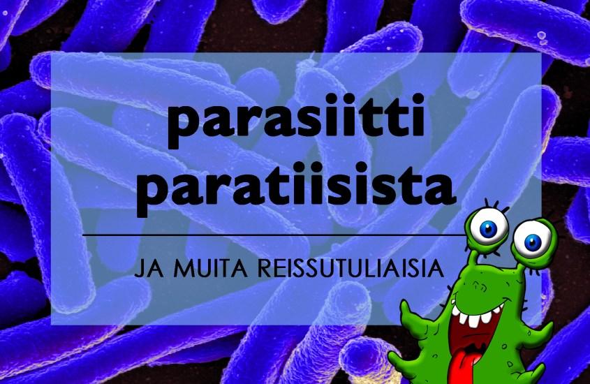 Parasiitti paratiisista ja muita reissutuliaisia