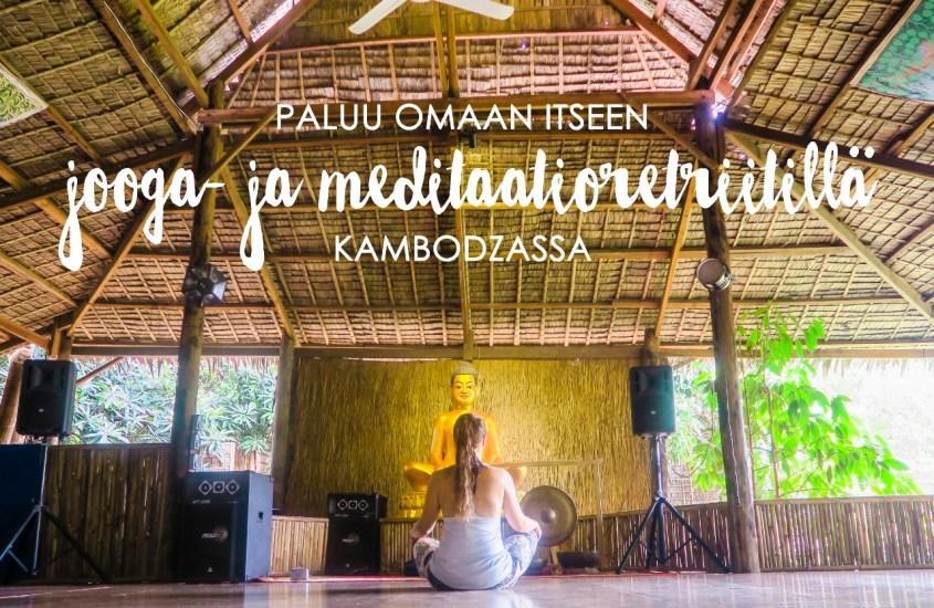 Paluu omaan itseen jooga- ja meditaatioretriitillä Kambodzassa