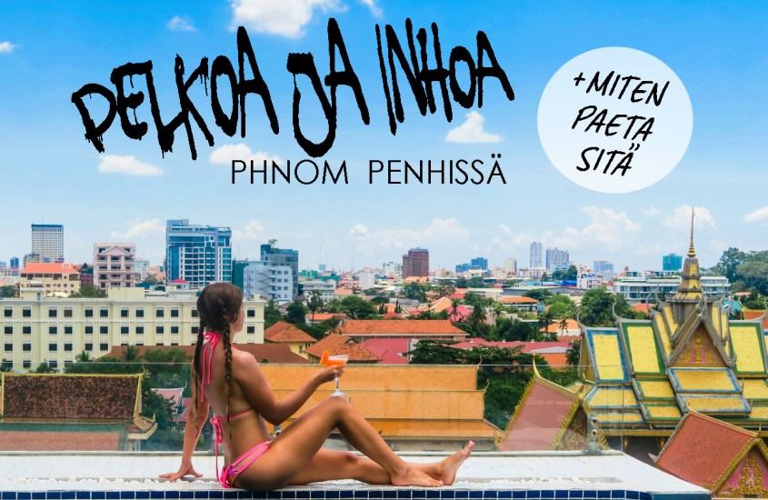 Phnom Penh – Pelkoa ja inhoa Kambodzan pääkaupungissa