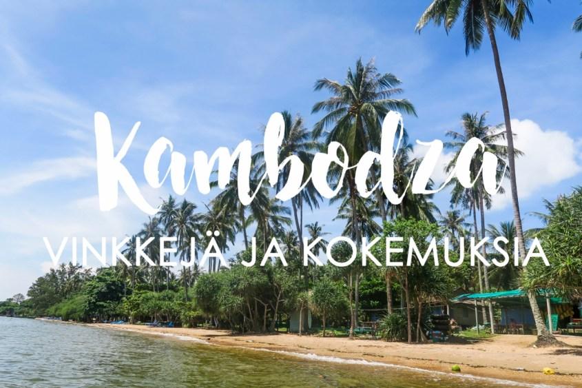 Kambodza - Vinkit ja kokemuksia