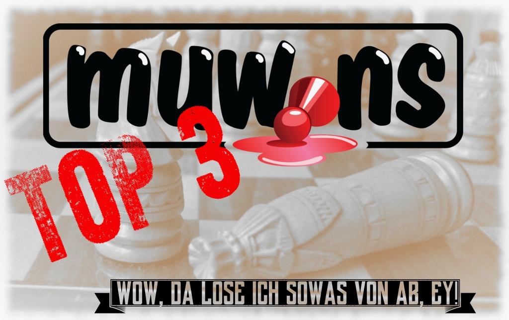 Muwins Top 3: Wow, da lose ich so was von ab, ey!