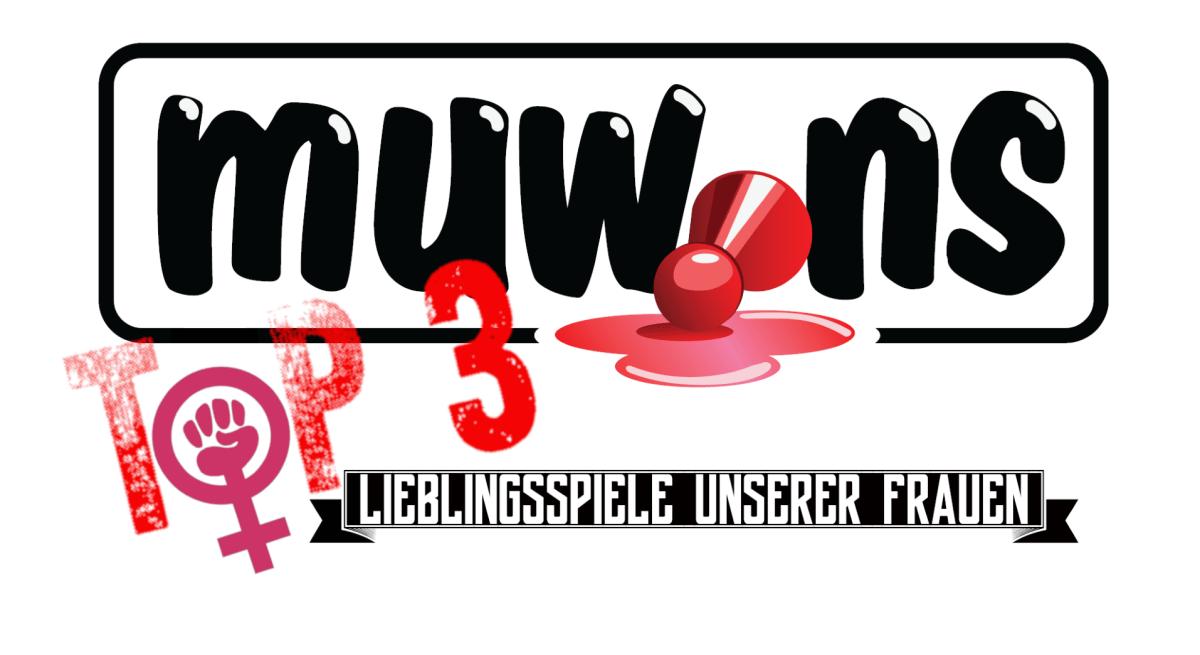 Muwins Top 3: Lieblingsspiele unserer Frauen