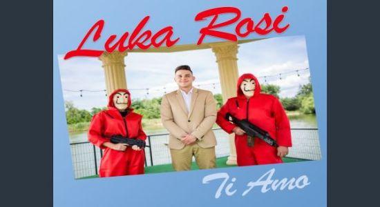 Luka Rosi - Ti Amo czasoumilacz
