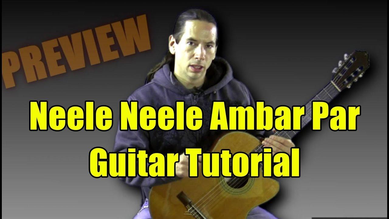 Learn Neele Neele Ambar Par On Guitar Tutorial Muziclub