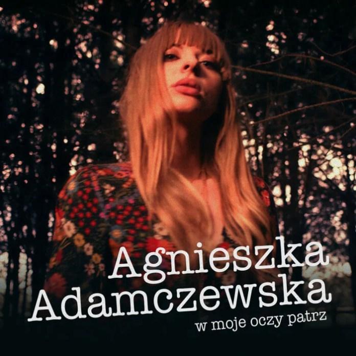 """Agnieszka Adamczewska z nowym singlem """"W moje oczy patrz"""""""