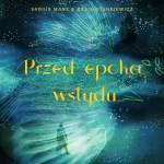"""Varius Manx i Kasia Stankiewicz: """"Przed Epoką Wstydu"""" trzecim singlem z płyty """"ENT"""""""