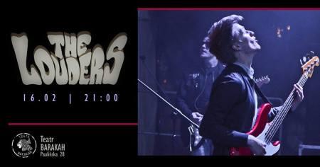 Koncert / The Louders / Barakah @ Teatr Barakah,  ul. Paulińska 28