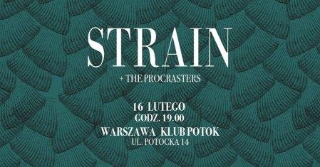 Strain + The Procrasters 16 lutego Potok Warszawa @ Potok : Drugi Dom Ludzi Rocka