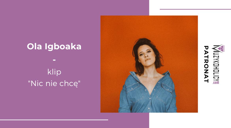 Ola Igboaka - premiera singla Nic nie chcę