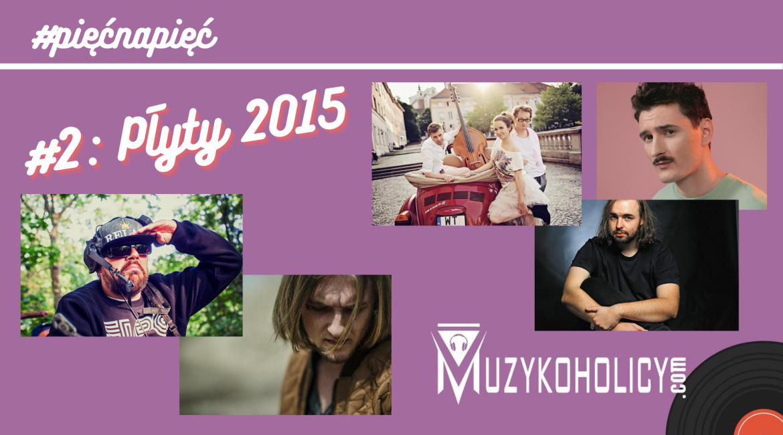 Albumy 2015: wspomnienie
