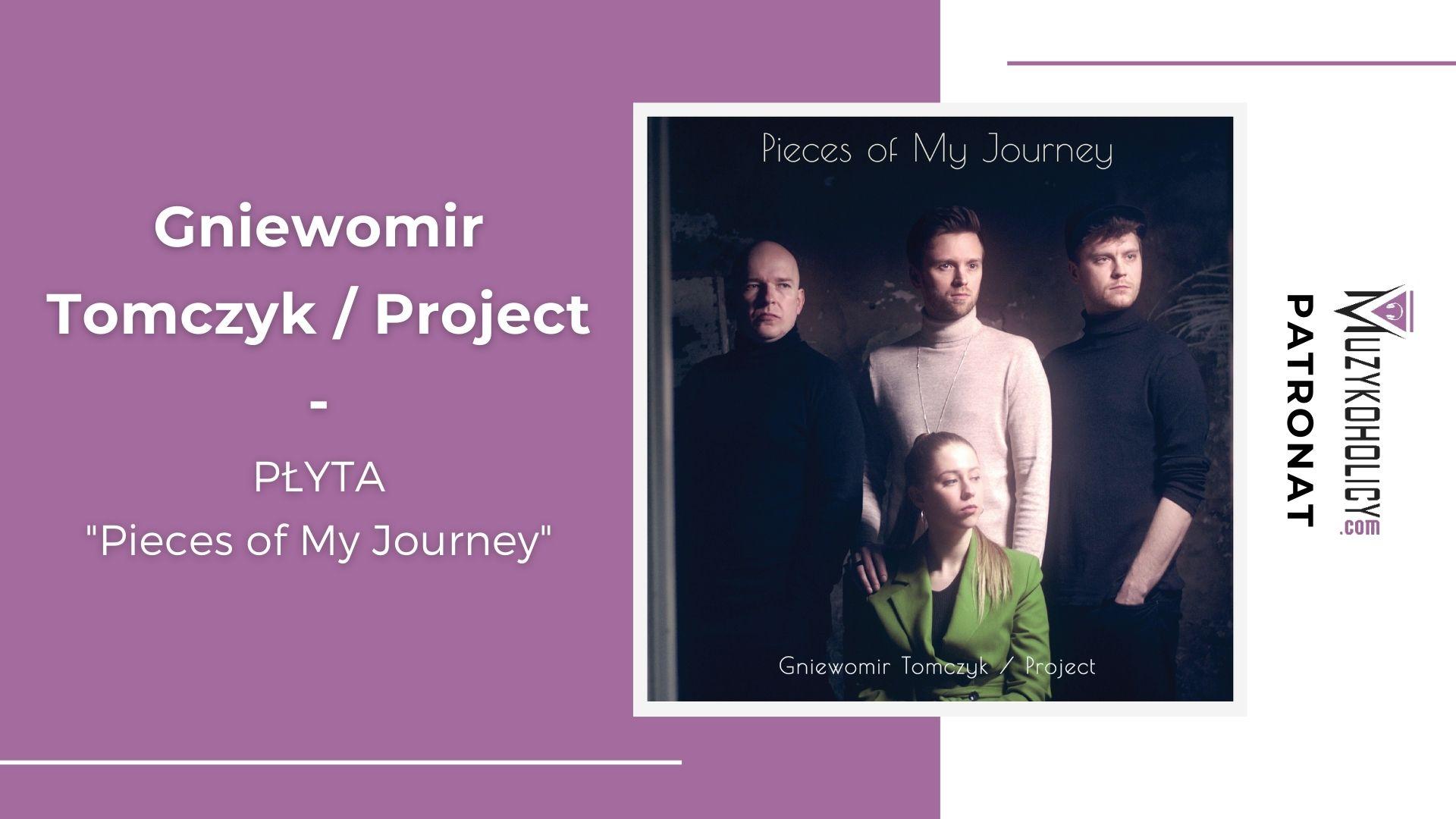 """PATRONAT   Gniewomir Tomczyk prezentuje album """"Pieces of My Journey"""""""