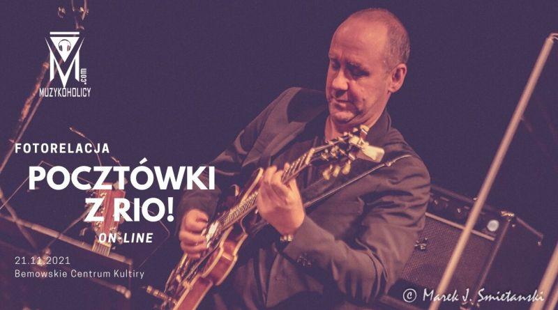 Fotopocztówka z Rio – fotorelacja z koncertu on-line Henryka Miśkiewicza
