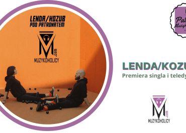 LENDA/KOZUB zapowiada debiutancję EP-kę