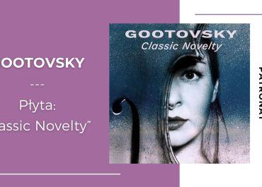 Gootovsky wyruszył w muzyczną podróż