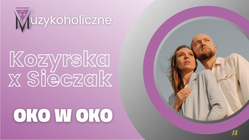 Muzykoholiczne OKO W OKO – Kozyrska i Sieczak