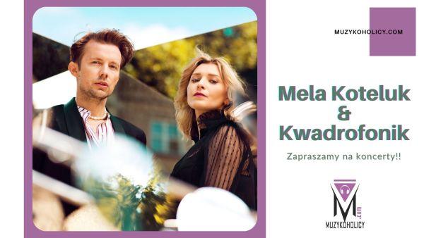"""Mela Koteluk, Kwadrofonik koncerty promująceich album""""Astronomia poety. Baczyński"""""""