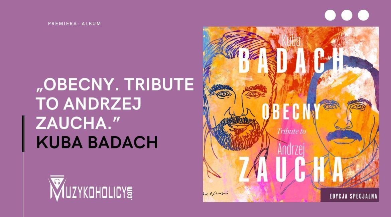 """""""Obecny. Tribute to Andrzej Zaucha."""" - edycja specjalna już we wrześniu"""