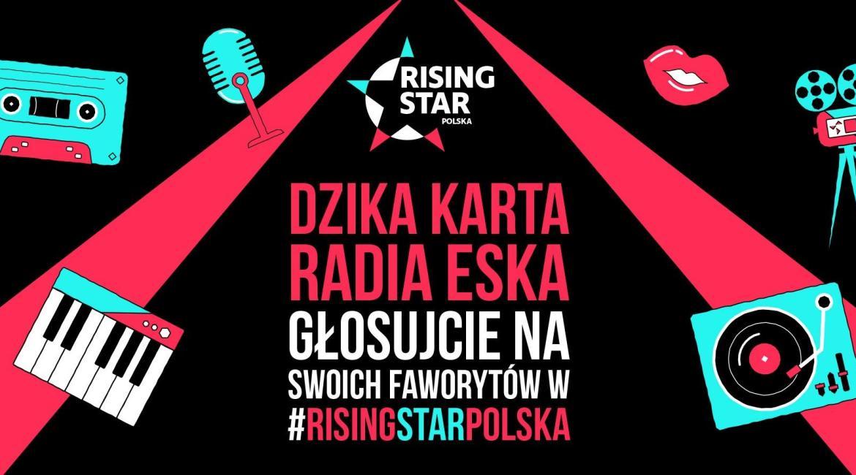Rising Star Polska: zdecyduj, kto dostanie Dziką Kartę Radia Eska