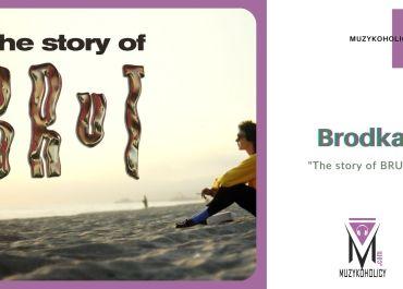 """""""THE STORY OF BRUT"""" – zobacz jak powstał album Brodki"""