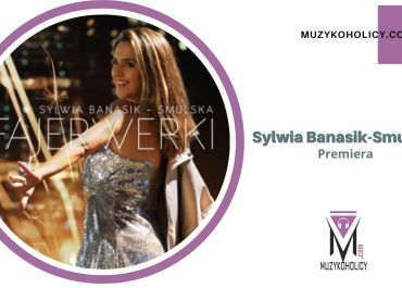 Sylwia Banasik-Smulska z singlem