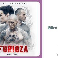 """Muzyka Miro Kępińskiego w filmie """"Furioza"""""""