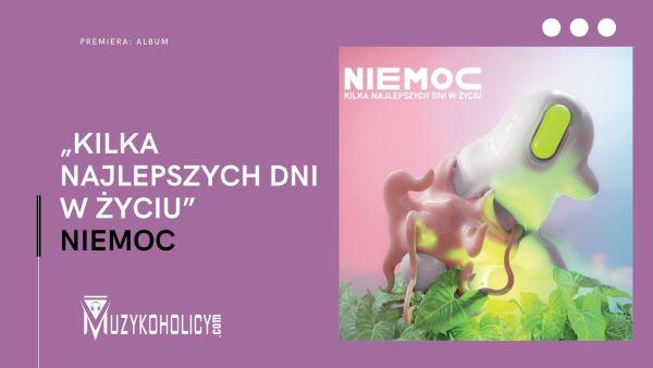 """Niemoc prezentuje album """"Kilka Najlepszych Dni w Życiu"""""""