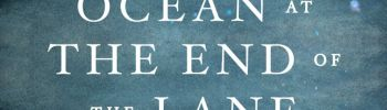 REVIEW: THE OCEAN AT THE END OF THE LANE by Neil Gaiman