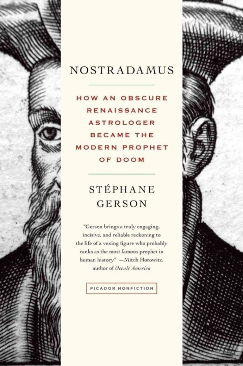 Nostradamus-How-an-Obscure-Renaissance-Astrologer-Became-the-Modern-Prophet-of-Doom-Paperback-L9781250037862