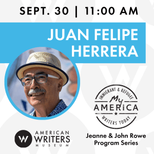 Juan Felipe Herrera will take part in a free online webinar hosted by the American Writers Museum on September 30, 2020 at 11 AM