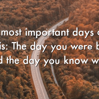 The 2 most important days of your life