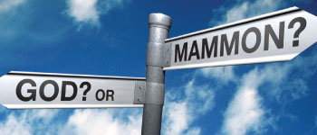 Mammon or working for the Lord