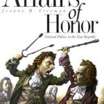 book cover of affairs of honor with cartoon of founding fathers fighting