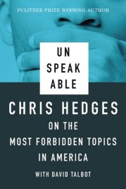 book jacket of Unspeakable by Chris Hedges on the most forbidden topics in America