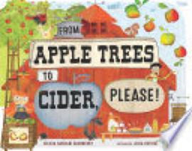 Book: From Apple Trees to Cider, Please! by Felicia Sanzari Chernesky and Julia Patton.