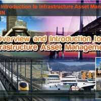 Overview and Introduction to Infrastructure Asset Management - FULL VERSION