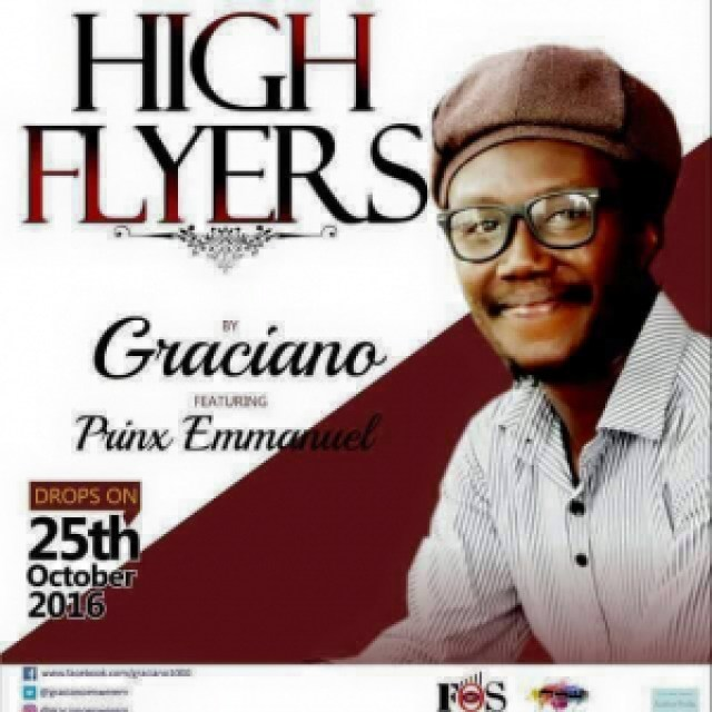 Image result for Graciano - High Flyers ft Prinx Emmanuel.