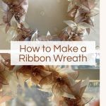 How To Make A Ribbon Wreath My 100 Year Old Home